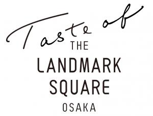 Taste of THE LANDMARK SQUARE OSAKA